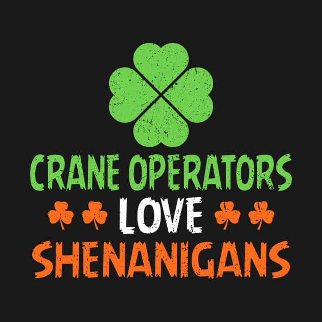 Crane Operators Love Shenanigans. Happy St. Patricks's Day from Gilmar Crane.